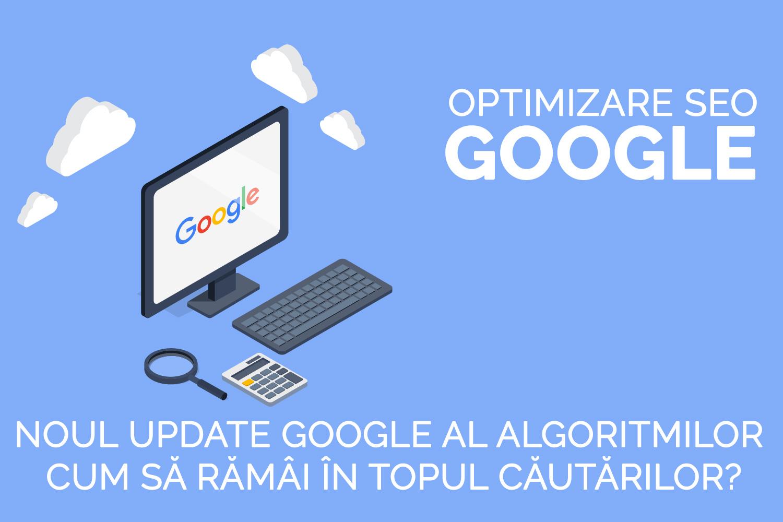 Noul update Google martie 2019 - optimizare seo - website - pozitionarea site-ului pe google - update algoritmi google - motor de cautare - cum sa optimizezi site-ul